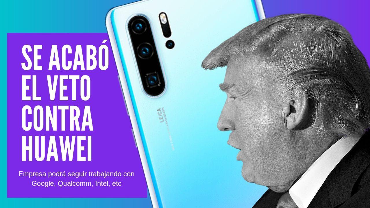Se acabó el Veto de Estados Unidos contra Huawei (VIDEO)