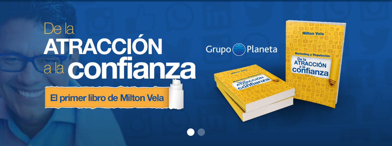 de-la-atraccion-a-la-confianza-marketing-reputacion-milton-vela