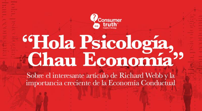 """""""Hola Psicología, Chau Economía"""". Sobre el interesante artículo de Richard Webb y la importancia creciente de la Economía Conductual"""