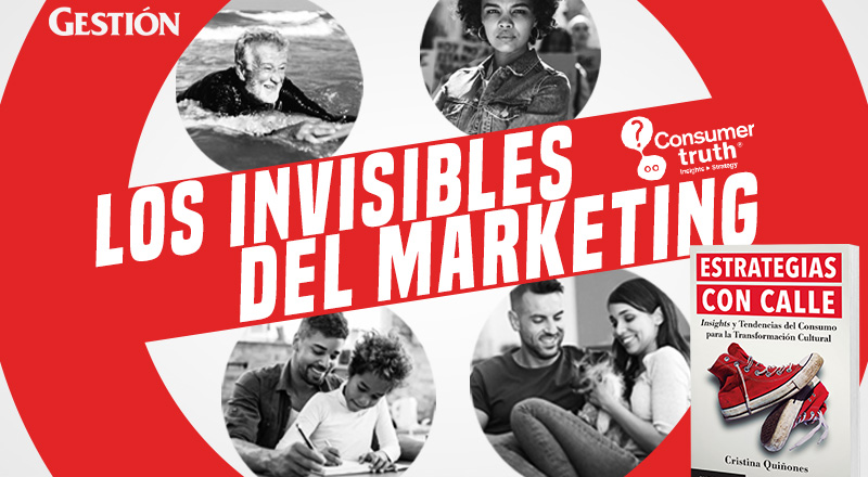 Los Invisibles del Marketing: Aquellos que la sociedad no ve, el marketing tampoco.