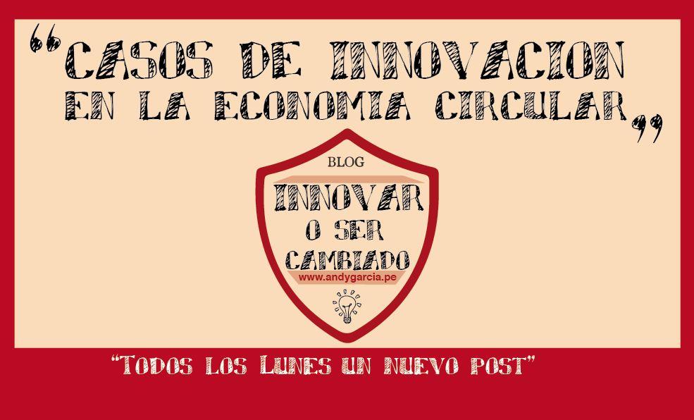 Casos de innovación en la economía circular