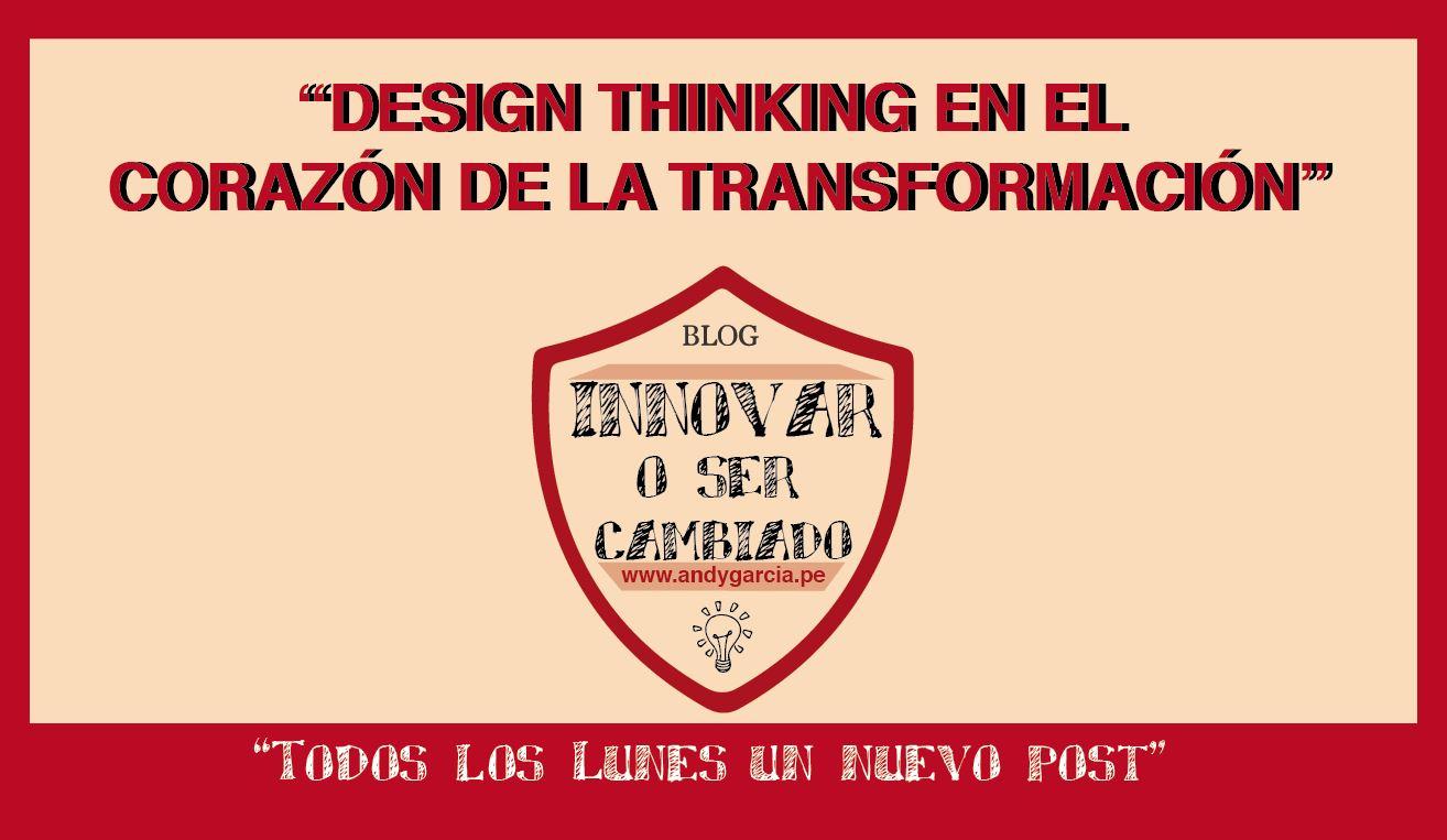 Design Thinking y el corazón de la transformación