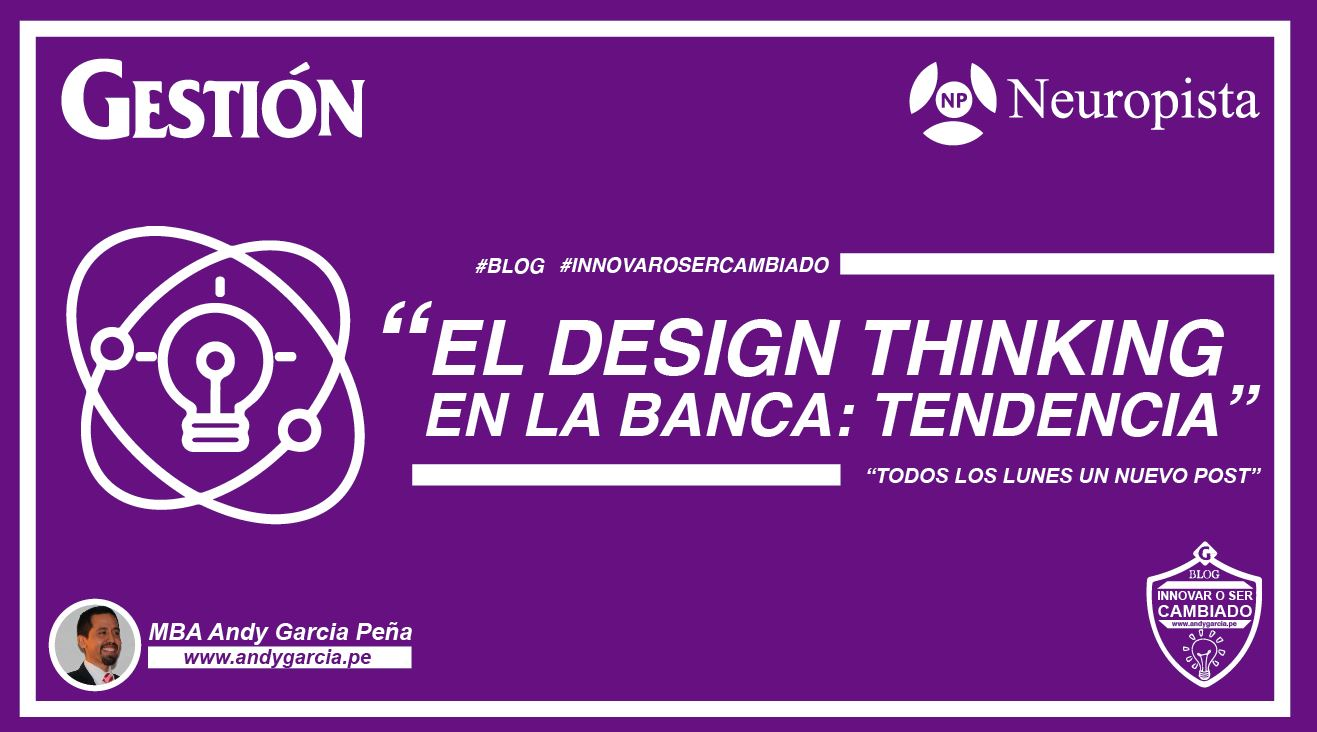 Design Thinking en la banca: tendencia