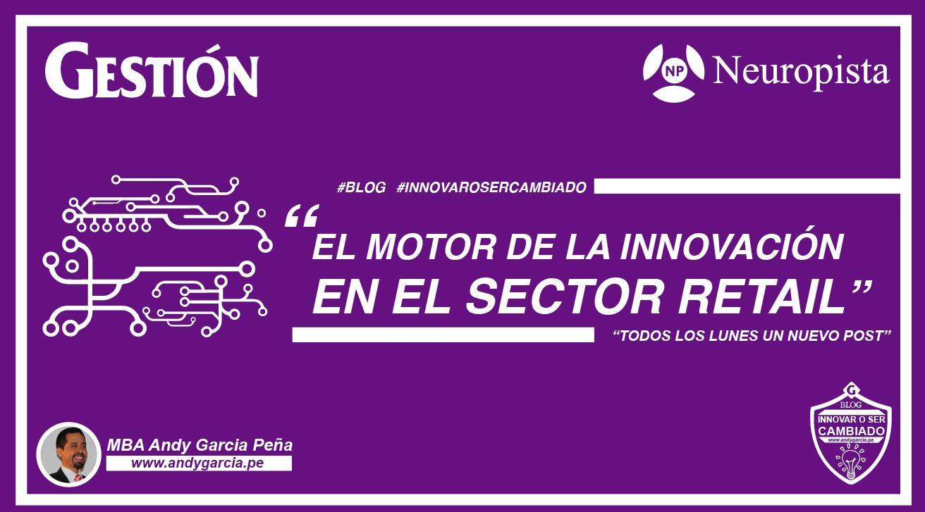 El motor de la innovación en el sector retail peruano