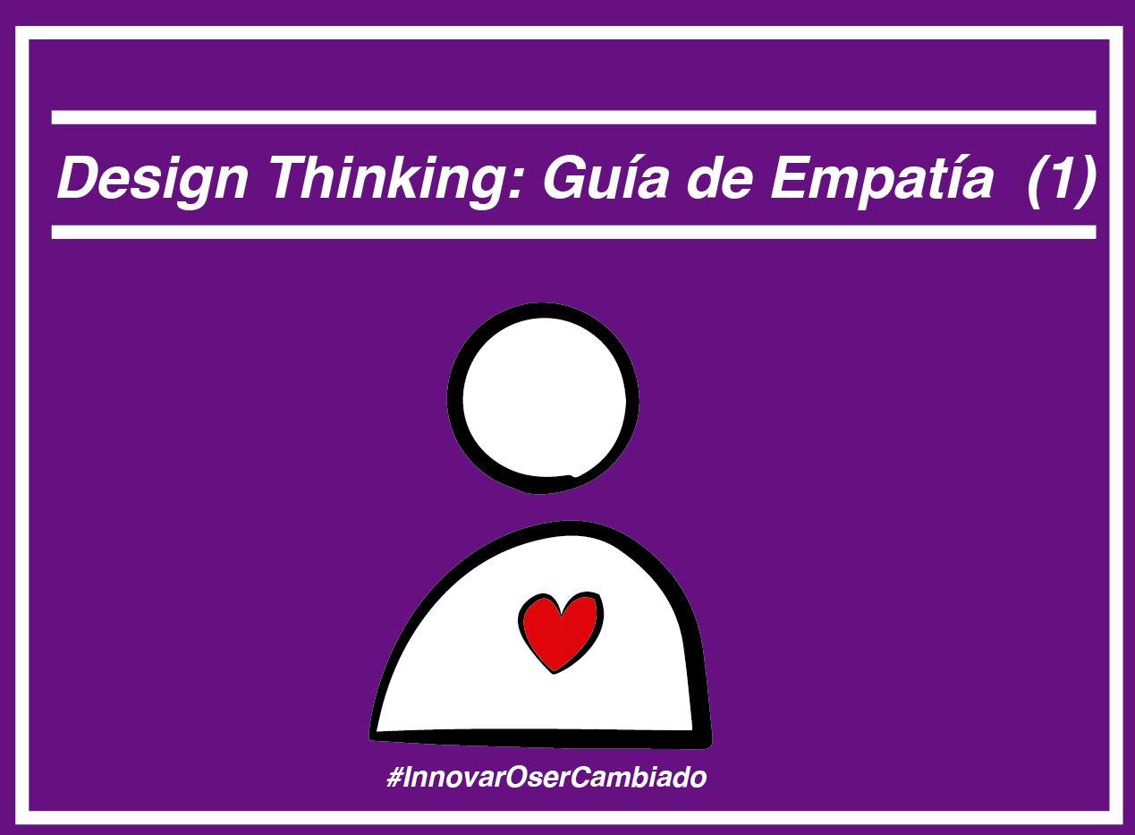 Design Thinking: Guía de empatía (1)