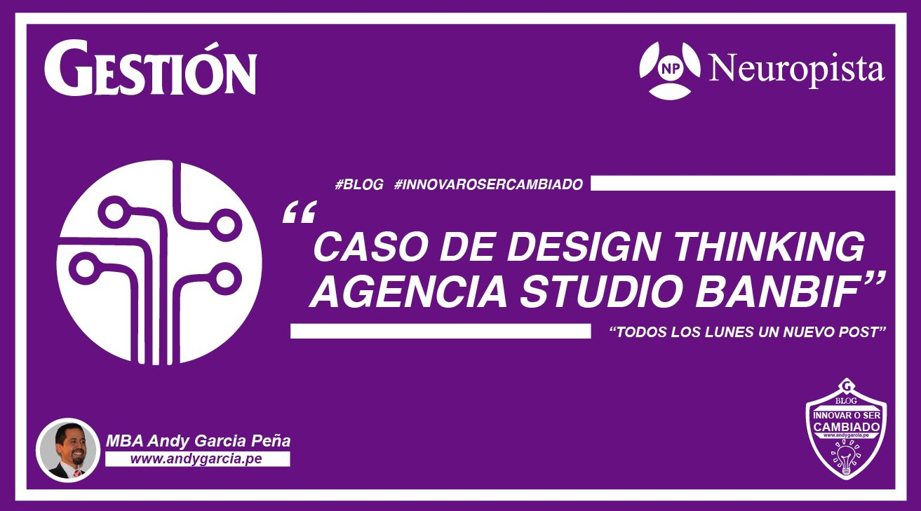 Design Thinking: Agencia Studio Banbif