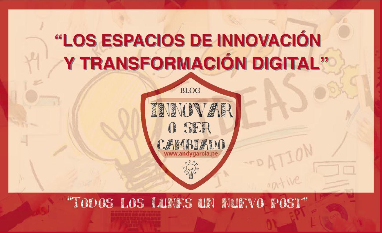 Los espacios de innovación y transformación digital