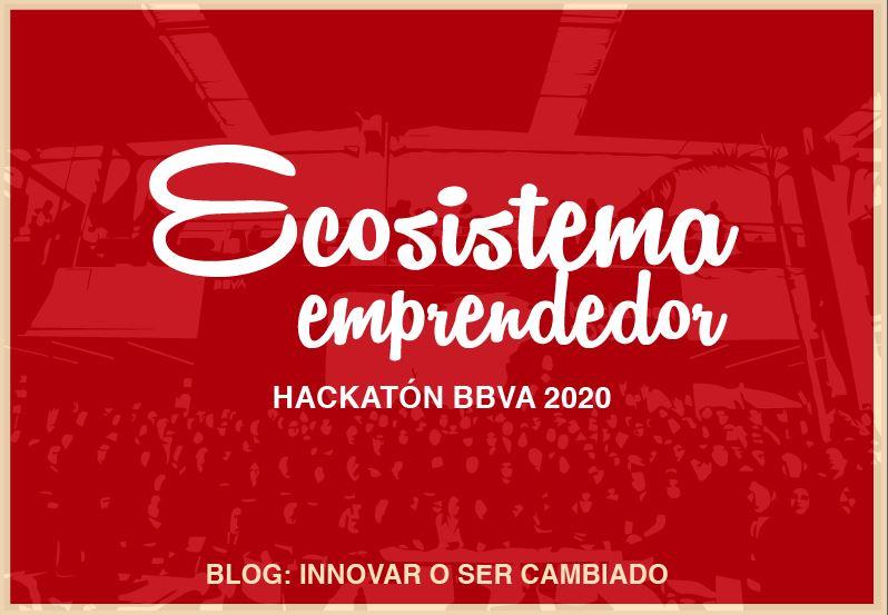 Ecosistema Emprendedor: Hackatón BBVA 2020