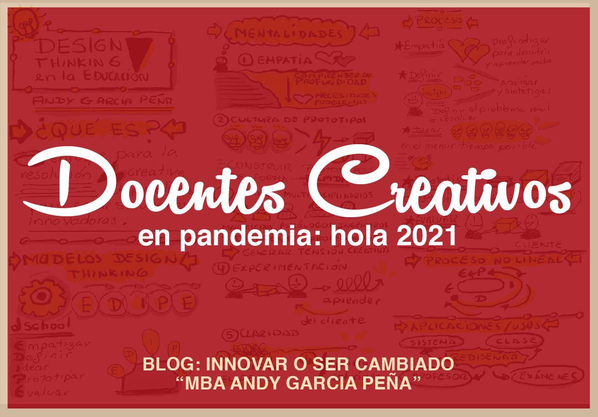 Docentes creativos en pandemia: hola 2021